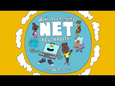 Don't go changing - Net Neutrality!