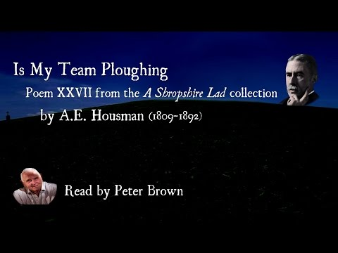 A Shropshire Lad: (XXVII) Is My Team Ploughing By AE Housman | Poetry Reading | #25