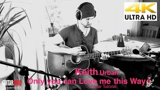 Gitarre lernen: Only you can love me this way - Keith Urban (4K DeSade Guitar)