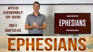 Sunday, August 15, 2021: Ephesians, Part 11, Chapter 5:21-6:9
