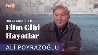 Ali Poyrazoğlu   Hülya Koçyiğit ile Film Gibi Hayatlar   41. Bölüm