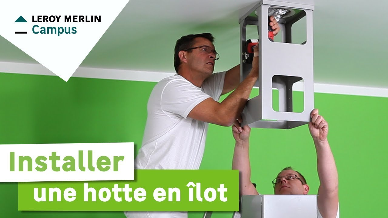 Comment installer une hotte ilot leroy merlin youtube for Idee pour habiller une hotte de cuisine
