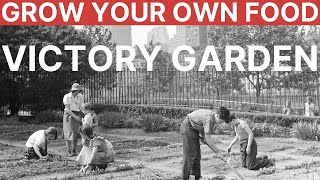 Victory Gardens - Modern Homesteading for Self Sufficiency