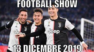 FOOTBALL SHOW 13/12/2019 #juventus #giannibianco