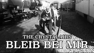The Crystalairs - Bleib Bei Mir