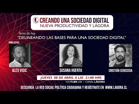 PODCAST LÁGORA   CREANDO UNA SOCIEDAD DIGITAL   Tema: Delineando las bases para una sociedad digital