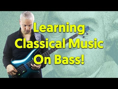 Learning Classical Music On Bass Guitar!