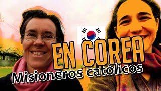 Misioneros católicos en Corea del Sur / 12 años en Corea