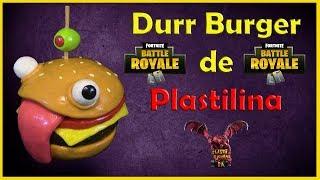 Como Hacer a Durr Burger de Plastilina/How to Make Durr Burger with Clay/ Fortnite