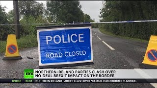 Northern Ireland parties clash over #NoDealBrexit impact on the border