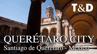 Querétaro City - Mexico Tourism Video Guide - Travel & Discover