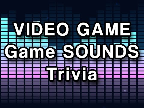 Video Game Famous Sound Effects Trivia