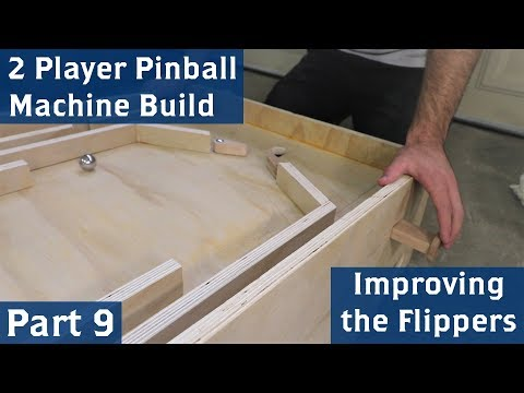 2 Player Pinball Machine Build, Part 9 (Improving The Flippers)