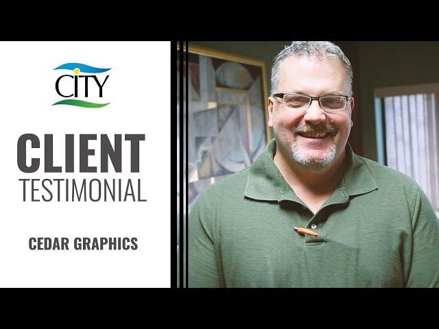 Client Testimonial – Cedar Graphics