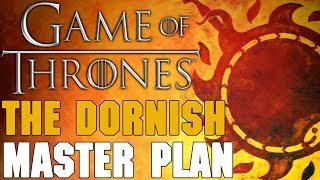 Game of Thrones Theories - Game of Thrones Theory: The Dornish Master Plan