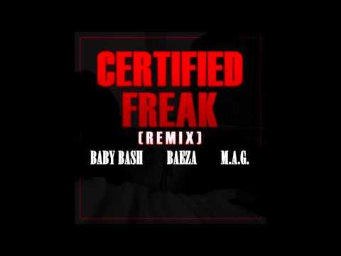 Baby Bash - Certified Freak (Remix)(Ft. Baeza, Marx Zalez) (AUDIO)
