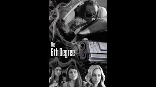 The 6th Degree (Official trailer)