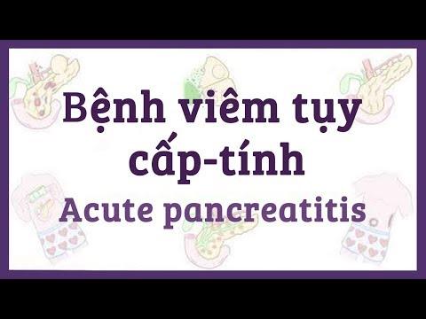 Bệnh viêm tụy cấp-tính - nguyên nhân, triệu chứng, chẩn đoán, điều trị, bệnh lý