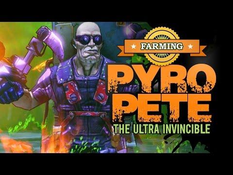 Borderlands 2   Farming Pyro Pete The Ultra Invincible