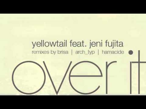 06 Yellowtail - Over It (Arch_typ Remix) [Campus]