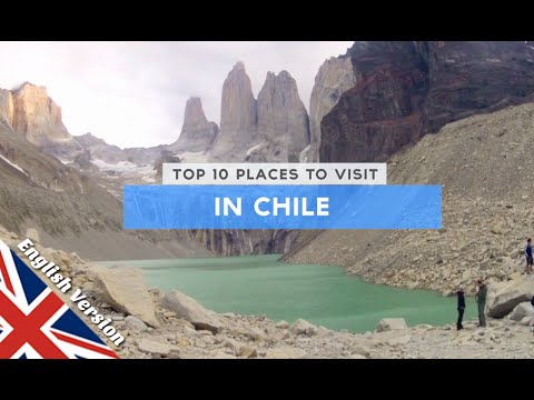 Top 10 places to visit in chile youtube Top 10 best vacation places