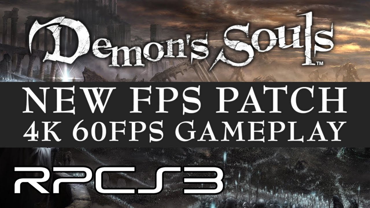 PS3 PC Emulator RPCS3 Runs Demon's Souls at 4K@60FPS Through New