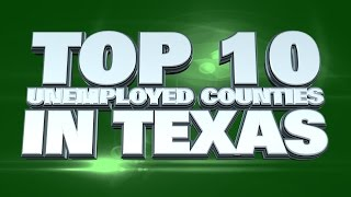 10 counties with the worst unemployment in Texas 2014