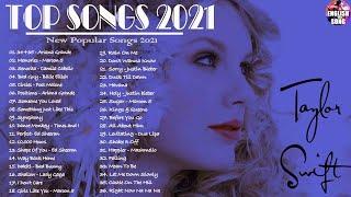Ariana Grande, Maroon 5, Ed Sheeran, Adele,Taylor Swift, Sam Smith, Dua Lipa - Top Hits 2021