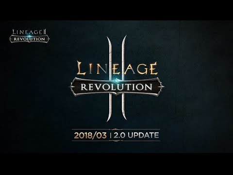 [Lineage2 Revolution] New 2.0 Update Preview