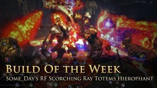Build of the Week S8E2: Some_Day's Righteous Scorching Ray Hierophant
