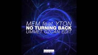 MEM – No Turning Back (feat. Yton) [Ummet Ozcan Edit] – Single (2015) [iTunes Plus AAC M4A]