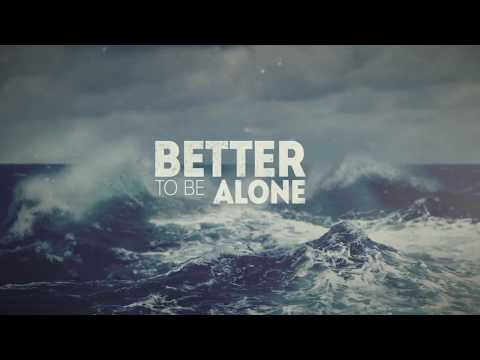 DOWN FOR WHATEVER - Better To Be Alone (Official Lyric Video)