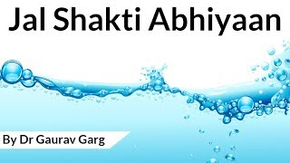 Jal Shakti Abhiyan launched by Ministry of Jal Shakti - Can it solve India's water crisis?