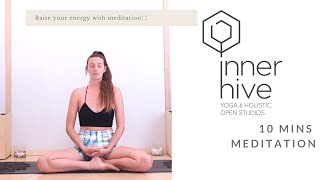 10 Minute Guided Meditation to raise your energy! | Inner hive with Bryony Giboin