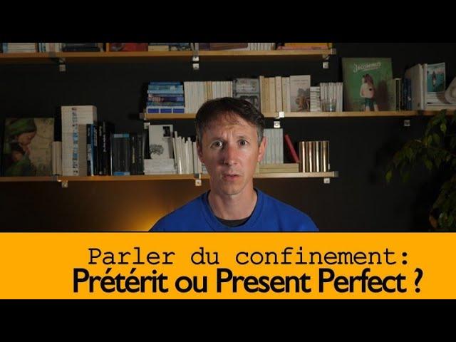 Prétérit ou Present perfect?