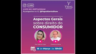 02 -Bate Papo Show  com a Dr Patricia Vidal ¨Aspectos gerias sobre os Direitos do Consumidor¨