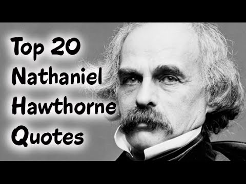 Top 20 Nathaniel Hawthorne Quotes (Author of The Scarlet Letter)