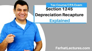 Section 1245 Depreciation Recapture |  Income Tax Course | CPA Exam Regulation Tax Cuts and Jobs Act