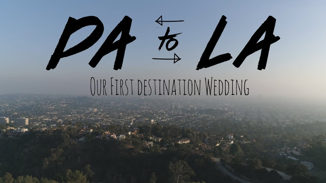PA to LA: Our First Destination Wedding