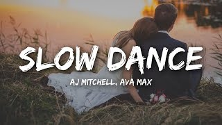 AJ Mitchell - Slow Dance (Lyrics) ft. Ava Max