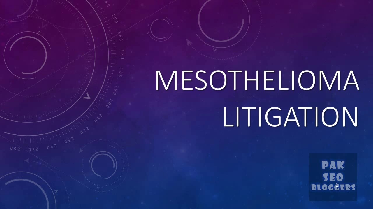 10 undeniable facts about mesothelioma litigation youtube