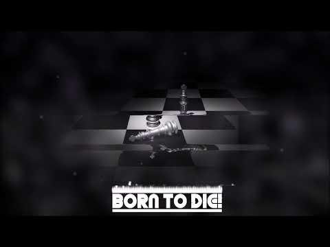 Born To Die!Kings Never Die [Free Download]