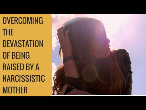 Overcoming the devastation of being raised by a narcissist mother streaming vf