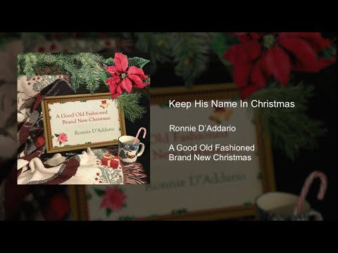 Ronnie D'Addario  Keep His Name In Christmas