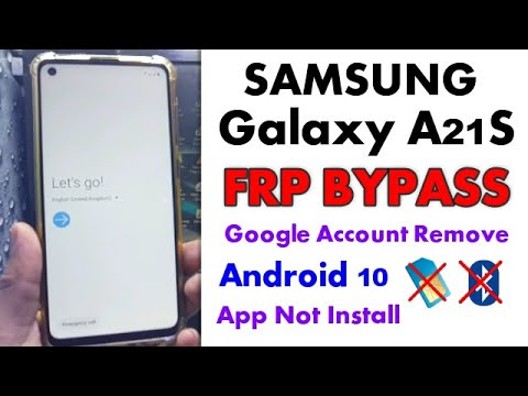 Galaxy A21s (SM-A217F)  FRP Unlock Google Account Bypass Android 10 App not installed