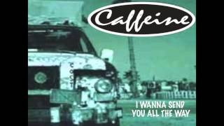 [2.72 MB] CAFFEINE - I Wanna Send You All The Way *Audio*