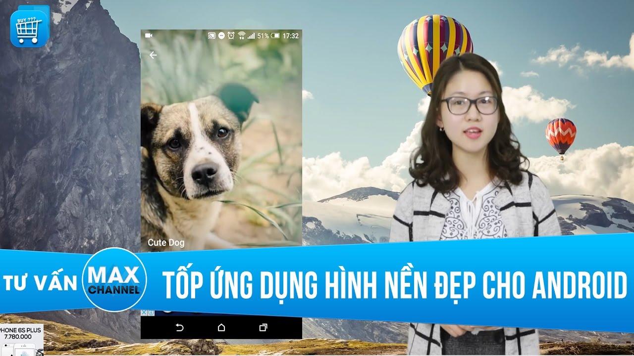 Top ứng dụng hình nền đẹp cho Android