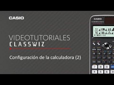 Calculadora CASIO ClassWiz: Configuración de la calculadora (2)