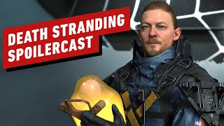 Death Stranding SPOILERCAST - Our Favorite Moments
