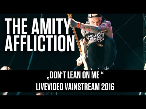 The Amity Affliction | Don't Lean On Me | Official Livevideo Vainstream 2016